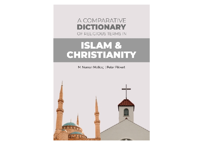 A Comparative Dictionary of Religious Terms in Islam & Christianity